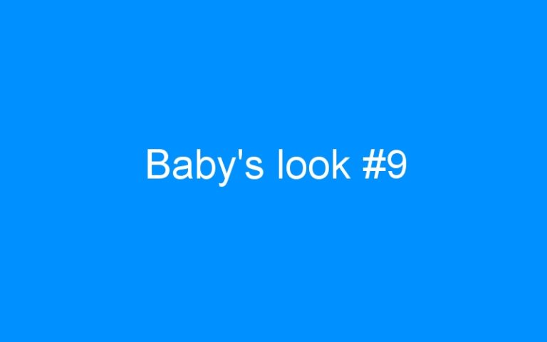 Baby's look #9