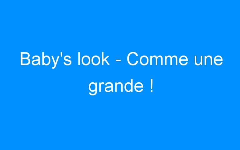 Baby's look – Comme une grande !