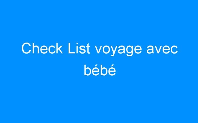 Check List voyage avec bébé