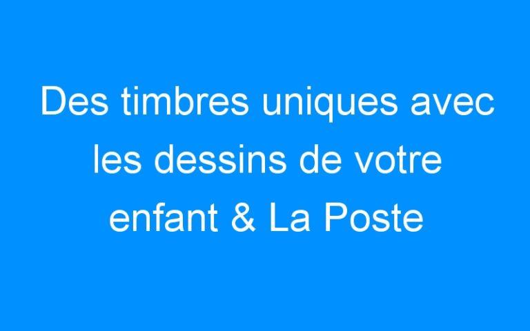Des timbres uniques avec les dessins de votre enfant & La Poste #MonSouvenirAMoi ! (+ Concours de Noël)