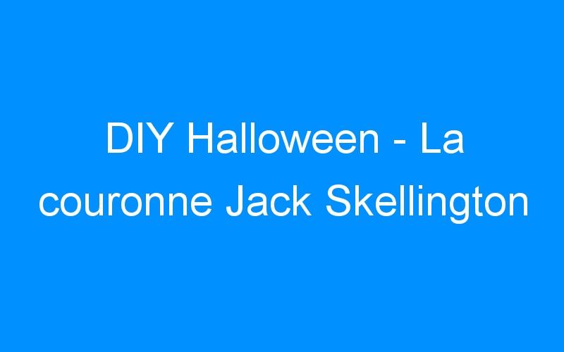 DIY Halloween – La couronne Jack Skellington
