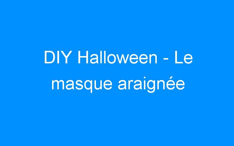DIY Halloween – Le masque araignée