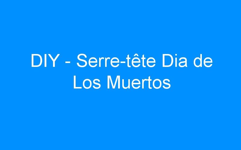 DIY – Serre-tête Dia de Los Muertos