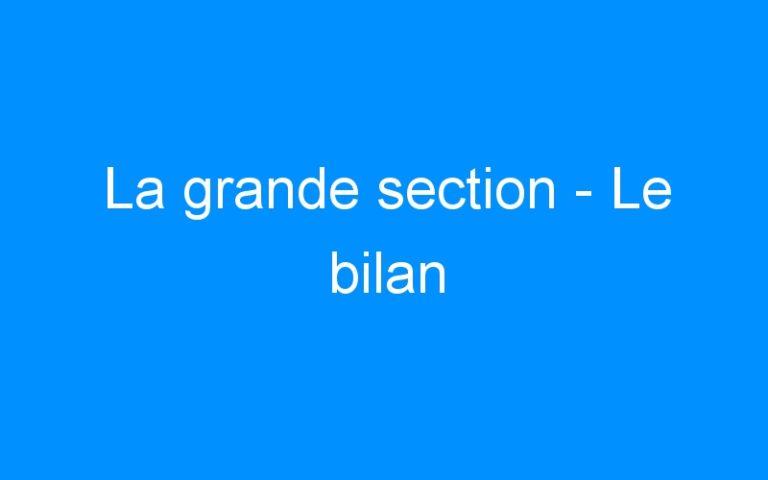 La grande section – Le bilan
