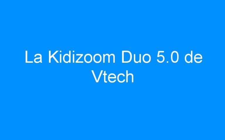 La Kidizoom Duo 5.0 de Vtech