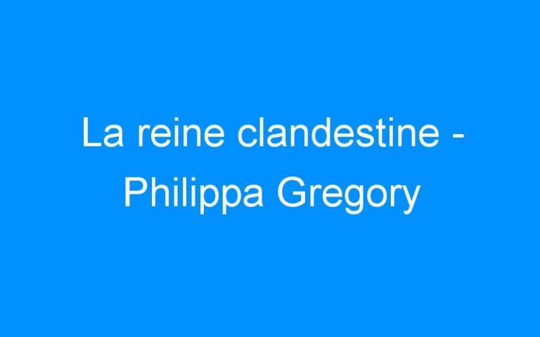 La reine clandestine – Philippa Gregory
