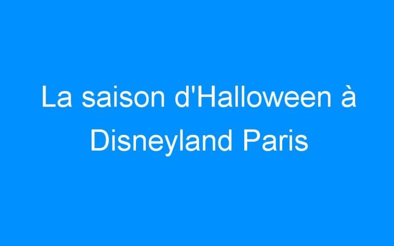 La saison d'Halloween à Disneyland Paris