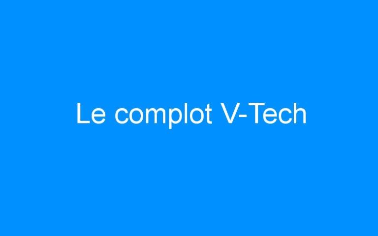Le complot V-Tech