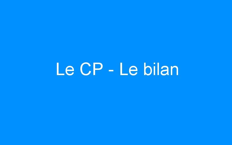 Le CP – Le bilan