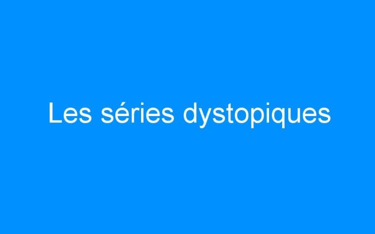 Les séries dystopiques