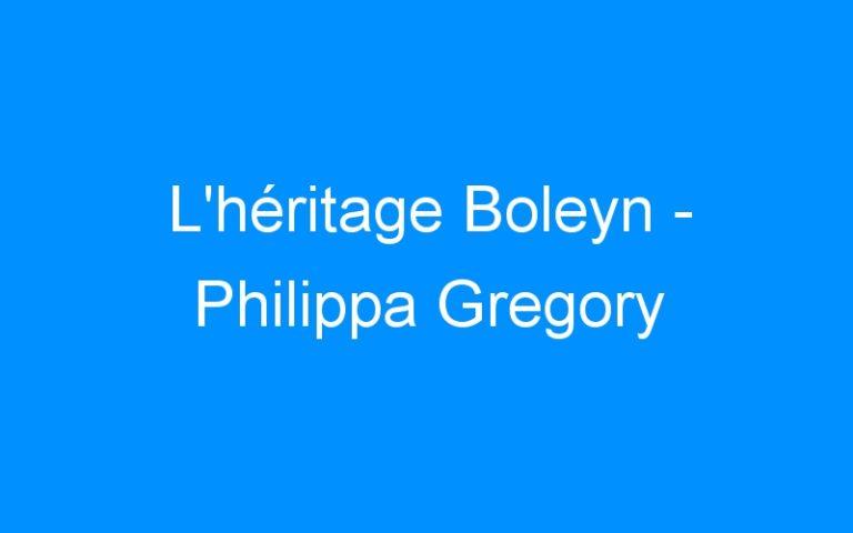 L'héritage Boleyn – Philippa Gregory
