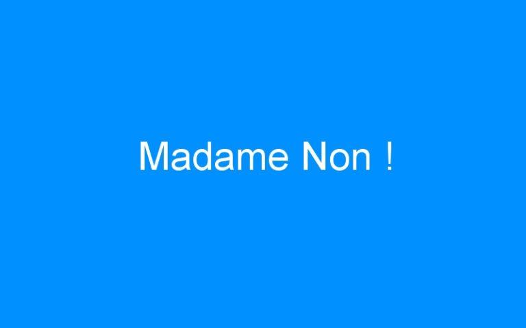 Madame Non !