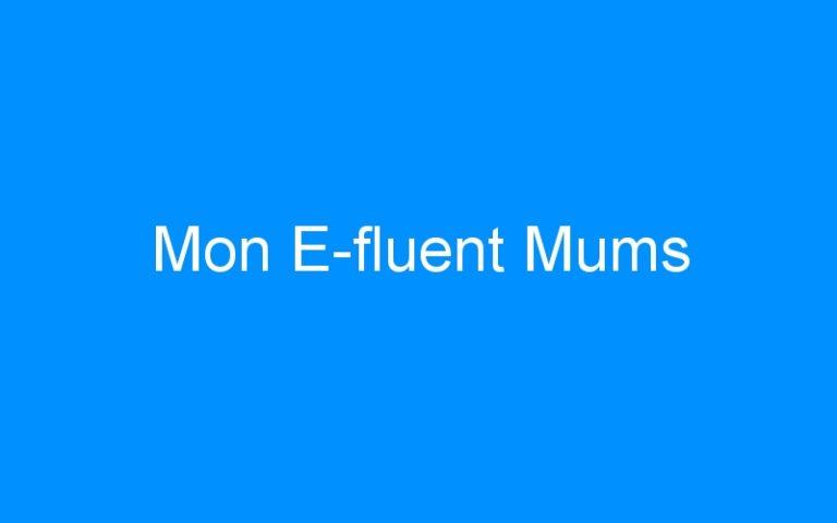 Mon E-fluent Mums