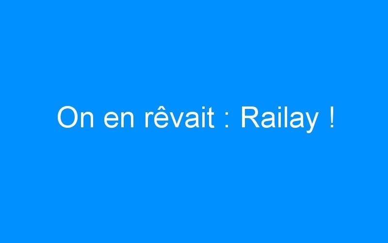 On en rêvait : Railay !