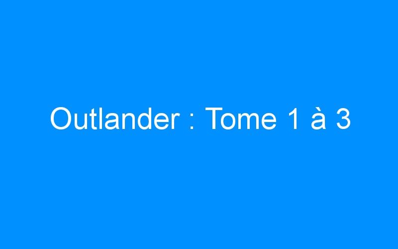 Outlander : Tome 1 à 3