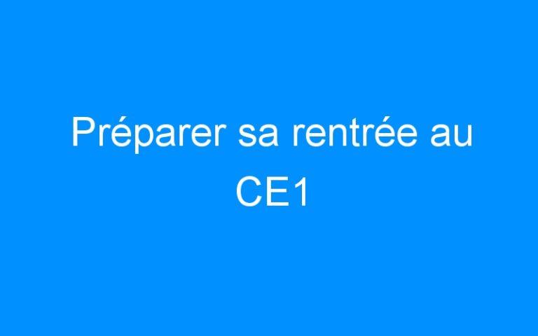 Préparer sa rentrée au CE1