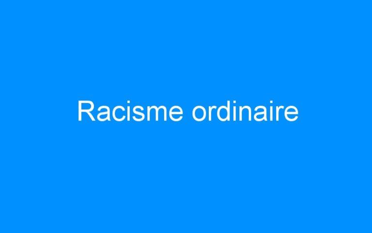 Racisme ordinaire