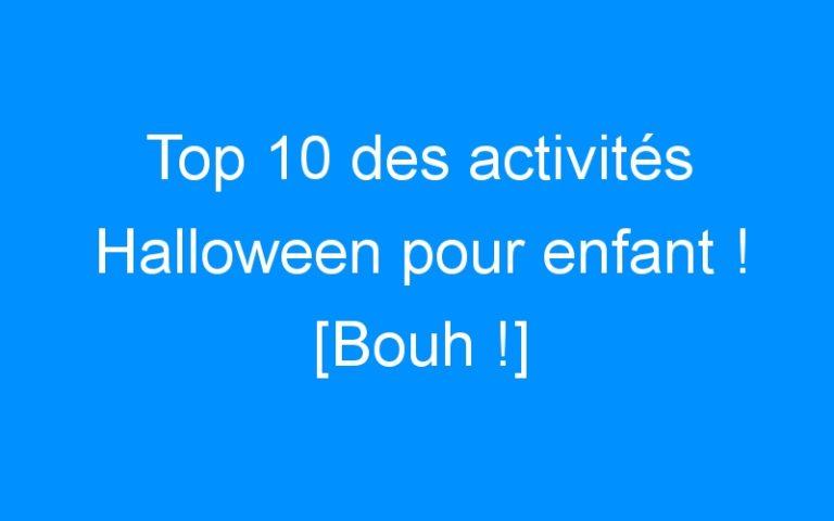 Top 10 des activités Halloween pour enfant ! [Bouh !]